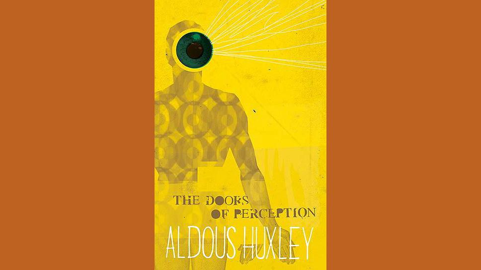 Олдос Хаксли. «Двери восприятия», издание 2013года