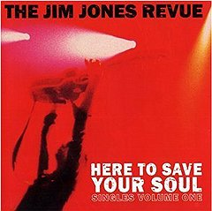 """The Jim Jones Revue """"Here To Save Your Soul"""""""