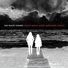 The White Stripes «Under Great White Northern Lights»