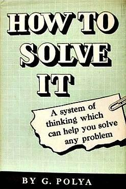 Дьёрдь Пойа. «Как решать задачу», 1945